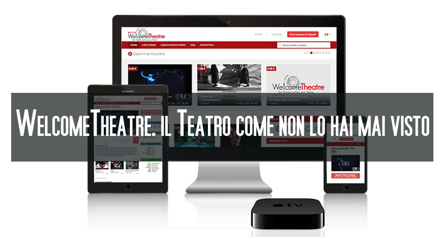 WelcomeTheatre. Il teatro come non lo hai mai visto