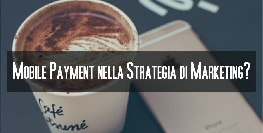 Mobile Payment e strategie di marketing