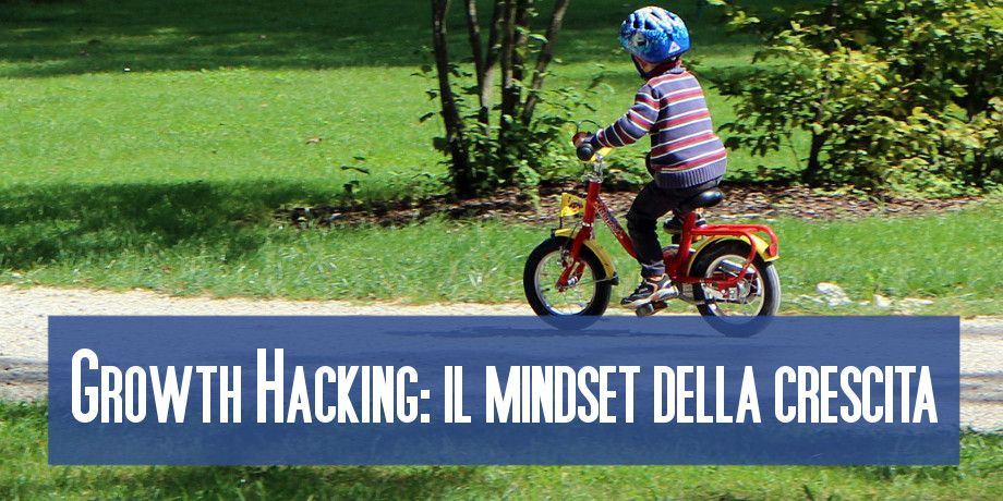 Dalla metodologia lean startup al growth hacking: sperimentare e crescere