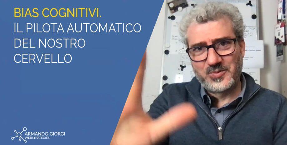Bias Cognitivi: il pilota automatico della nostra mente [+ esempi di applicazione]